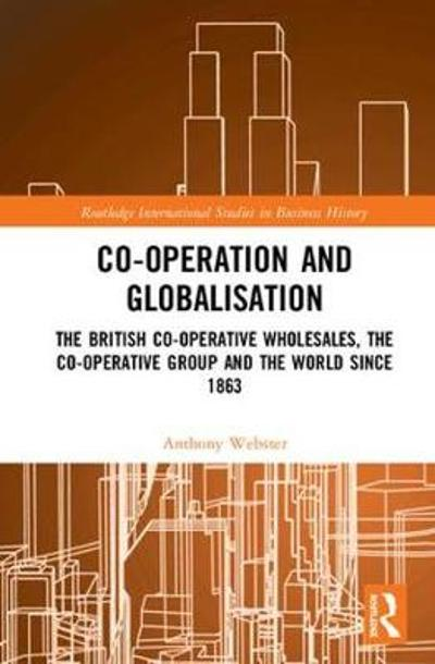 Co-operation and Globalisation - Anthony Webster