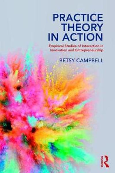 Practice Theory in Action - Betsy Campbell
