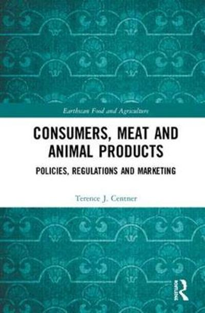 Consumers, Meat and Animal Products - Terence J. Centner