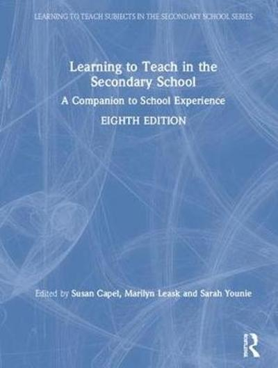 Learning to Teach in the Secondary School - Susan Capel