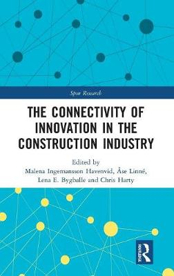 The Connectivity of Innovation in the Construction Industry - Malena Ingemansson Havenvid