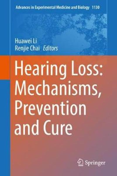 Hearing Loss: Mechanisms, Prevention and Cure - Huawei Li