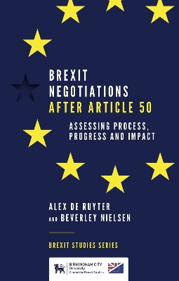 Brexit Negotiations After Article 50 - Alex de Ruyter
