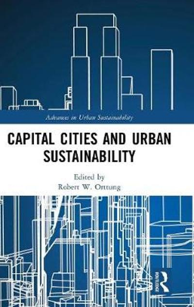 Capital Cities and Urban Sustainability - Robert W. Orttung