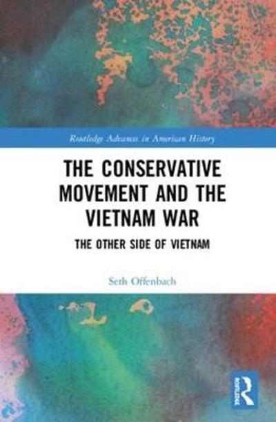 The Conservative Movement and the Vietnam War - Seth Offenbach