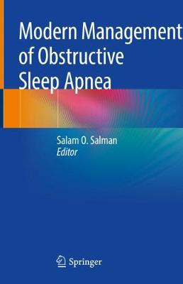 Modern Management of Obstructive Sleep Apnea - Salam O. Salman