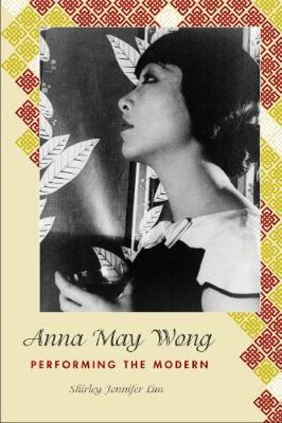 Anna May Wong - Shirley Jennifer Lim