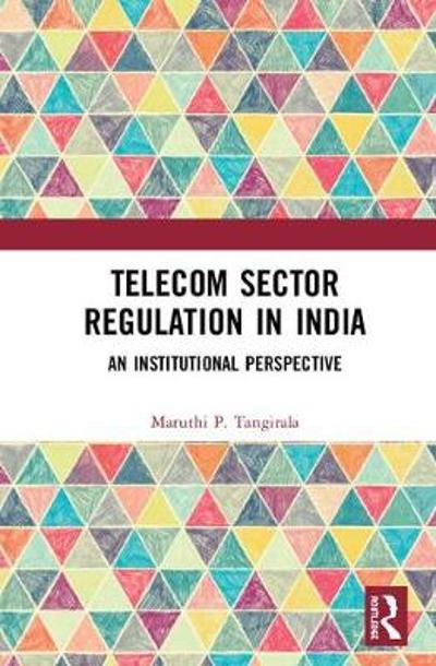 Telecom Sector Regulation in India - Maruthi P. Tangirala