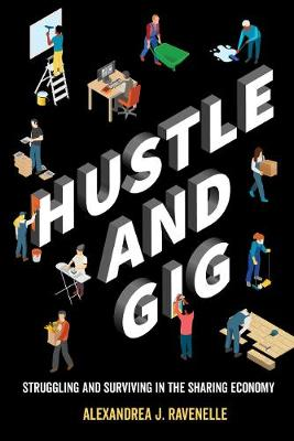 Hustle and Gig - Alexandrea J. Ravenelle