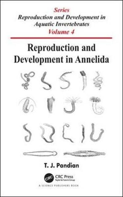 Reproduction and Development in Annelida - T. J. Pandian
