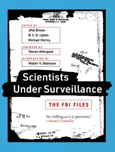 Scientists Under Surveillance - JPat Brown