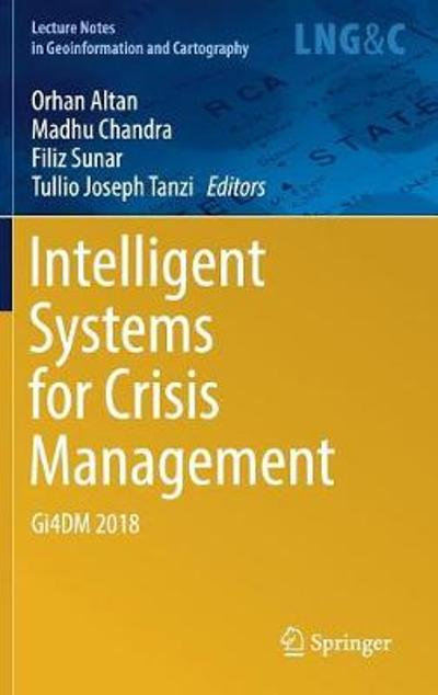 Intelligent Systems for Crisis Management - Orhan Altan