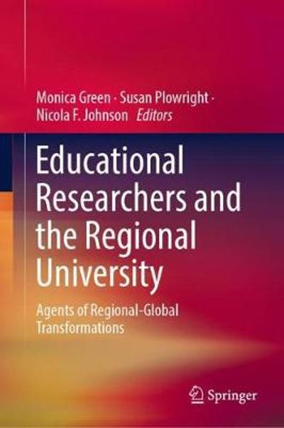 Educational Researchers and the Regional University - Monica Green