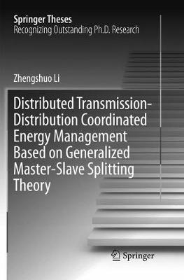 Distributed Transmission-Distribution Coordinated Energy Management Based on Generalized Master-Slave Splitting Theory - Zhengshuo Li