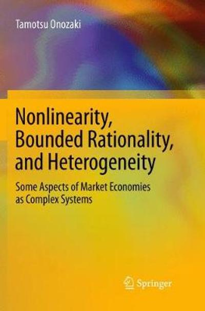 Nonlinearity, Bounded Rationality, and Heterogeneity - Tamotsu Onozaki