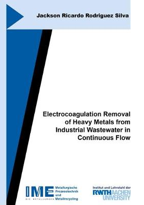 Electrocoagulation Removal of Heavy Metals from Industrial Wastewater in Continuous Flow - Jackson Ricardo Rodriguez Silva