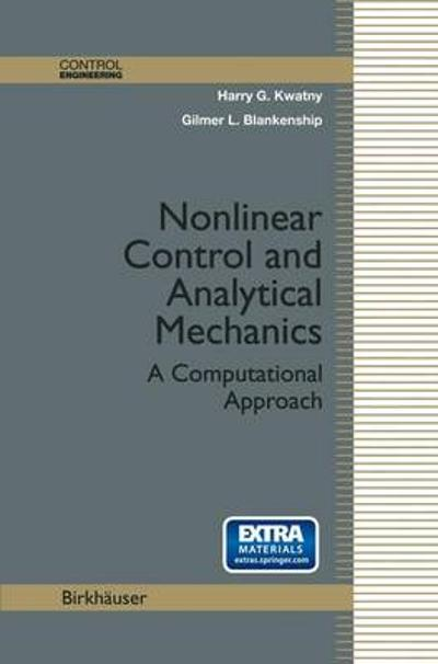 Nonlinear Control and Analytical Mechanics - Harry G. Kwatny