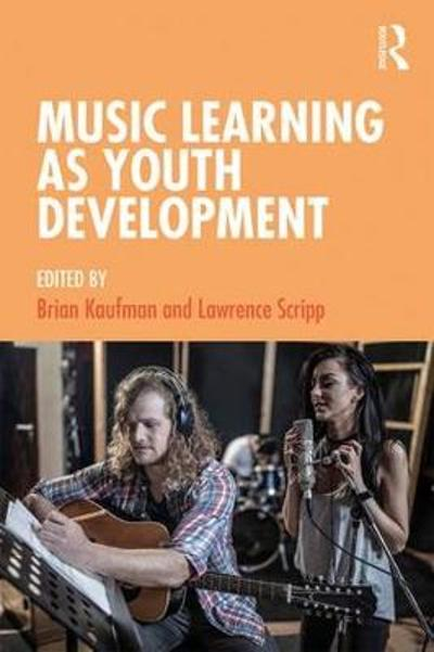 Music Learning as Youth Development - Brian Kaufman
