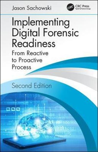 Implementing Digital Forensic Readiness - Jason Sachowski