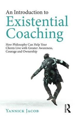 An Introduction to Existential Coaching - Yannick Jacob