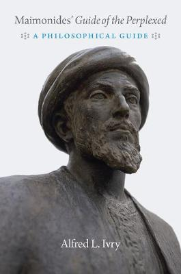 "Maimonides' ""guide of the Perplexed"" - Alfred L Ivry"