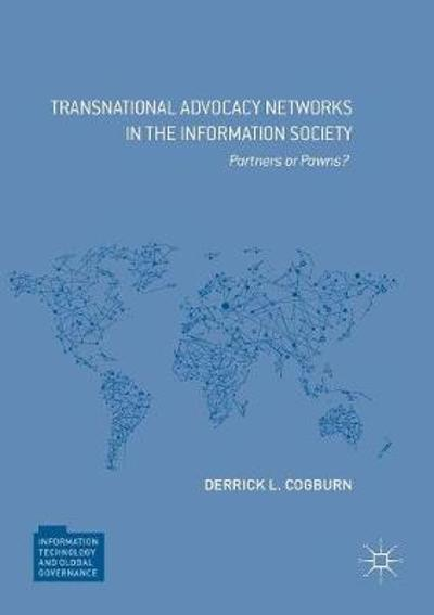 Transnational Advocacy Networks in the Information Society - Derrick L. Cogburn