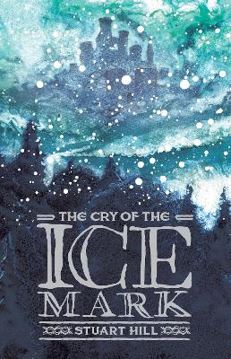 The Cry of the Icemark (2019 reissue) - Stuart Hill