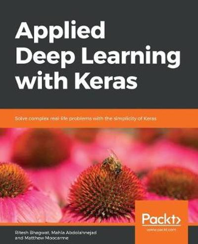 Applied Deep Learning with Keras - Ritesh Bhagwat