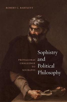 Sophistry and Political Philosophy - Robert C Bartlett