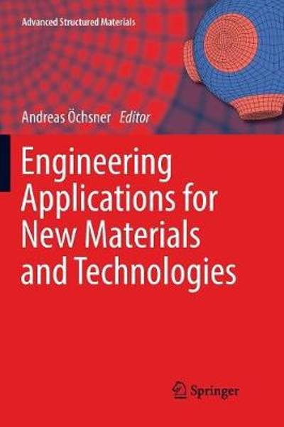 Engineering Applications for New Materials and Technologies - Andreas OEchsner