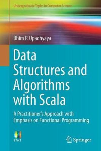 Data Structures and Algorithms with Scala - Bhim P. Upadhyaya