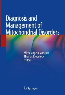 Diagnosis and Management of Mitochondrial Disorders - Michelangelo Mancuso