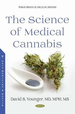 The Science of Medical Cannabis - David S. Younger Younger