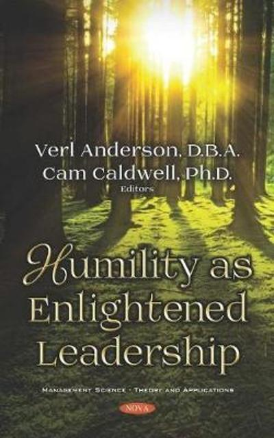 Humility as Enlightened Leadership - Verl Anderson
