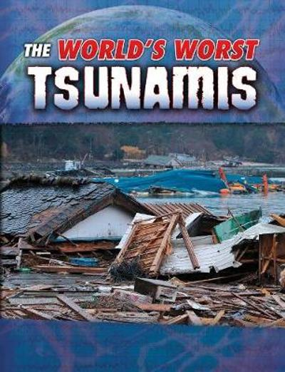 The World's Worst Tsunamis - Tracy Nelson Maurer