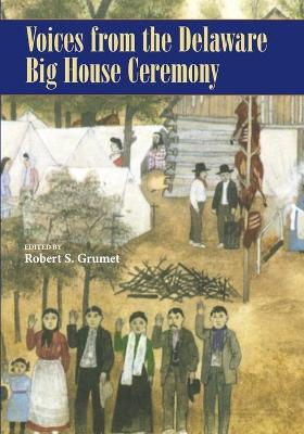 Voices from the Delaware Big House Ceremony - Robert S Grumet