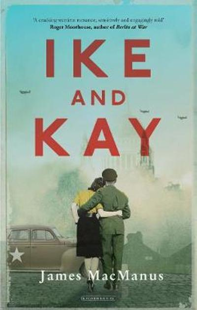 Ike and Kay - James MacManus