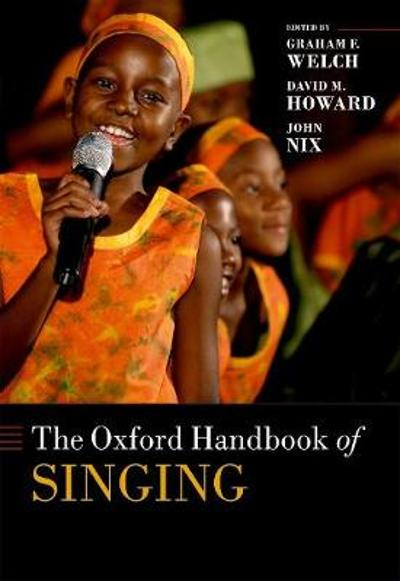 The Oxford Handbook of Singing - Graham F. Welch