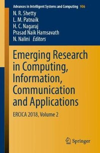 Emerging Research in Computing, Information, Communication and Applications - N. R. Shetty