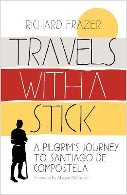 Travels With a Stick - Richard Frazer