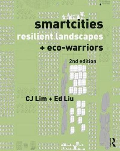Smartcities, Resilient Landscapes and Eco-Warriors - Cj Lim