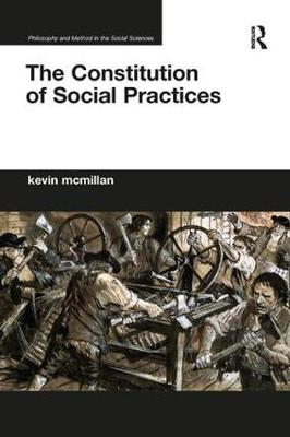 The Constitution of Social Practices - Kevin McMillan