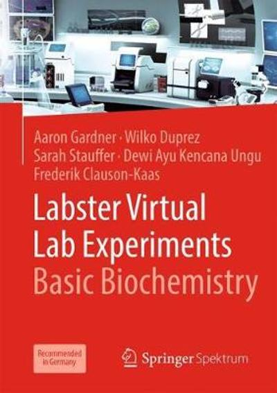 Labster Virtual Lab Experiments: Basic Biochemistry - Aaron Gardner