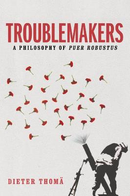 Troublemakers - Dieter Thoma