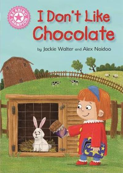 Reading Champion: I Don't Like Chocolate - Jackie Walter