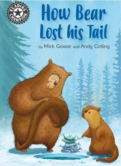 Reading Champion: How Bear Lost His Tail - Mick Gowar