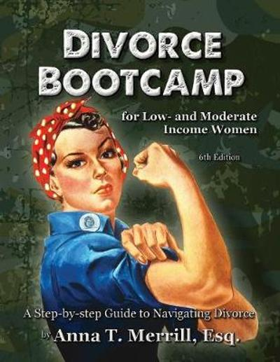 Divorce Bootcamp for Low- and Moderate-Income Women - Anna T Merrill Esq