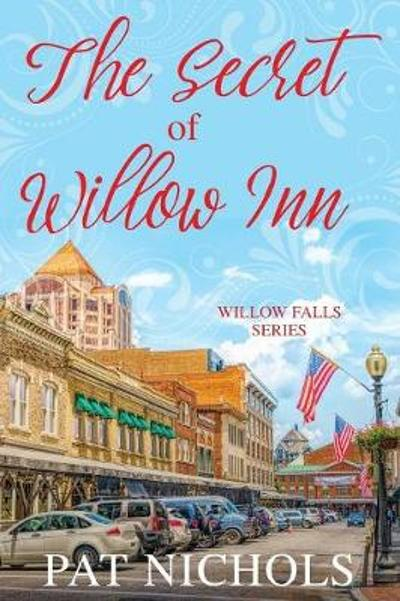 The Secret of Willow Inn - Pat Nichols