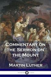 Commentary on the Sermon on the Mount - Martin Luther Charles Hay