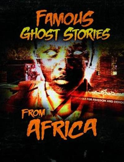 Famous Ghost Stories from Africa - Amber Bullis